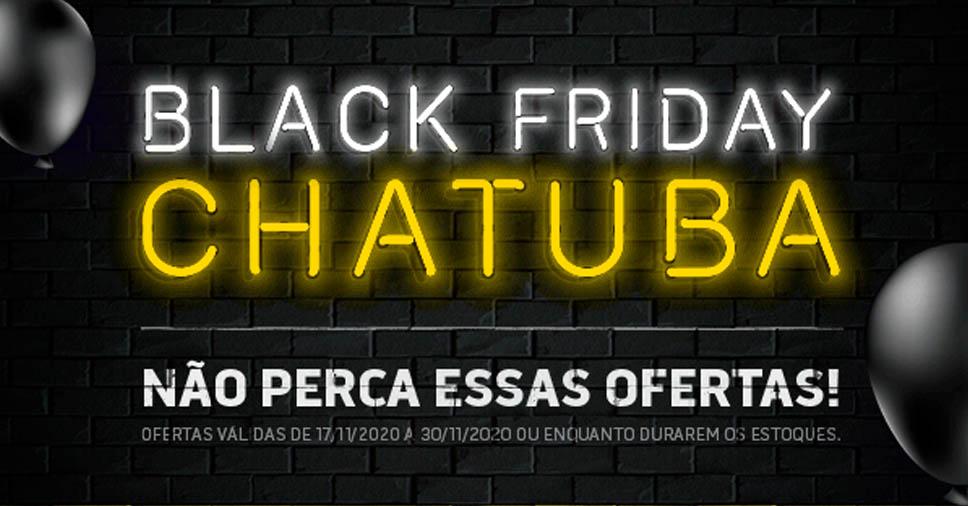 Black Friday Chatuba: confira as promoções de 2020